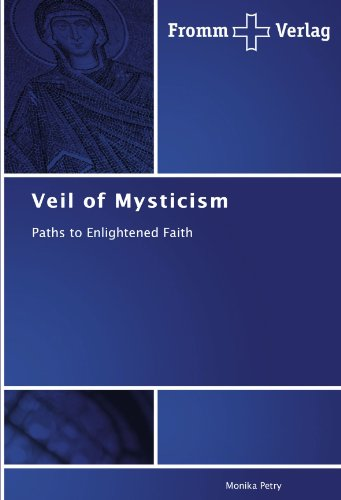 Veil of Mysticism: Paths to Enlightened Faith