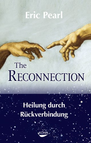 Reconnection: Heilung durch Rückverbindung